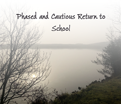 Phased & Cautious Return to School